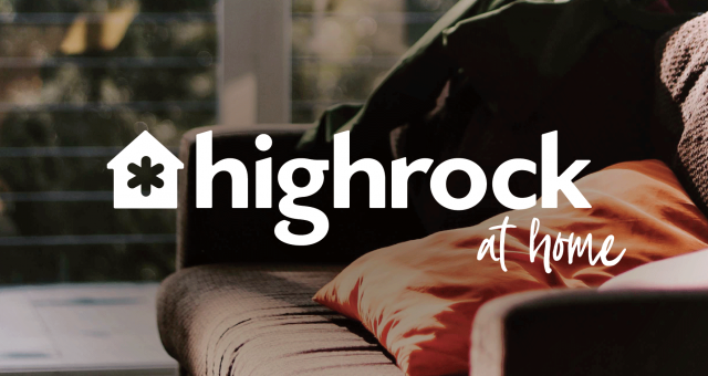 Highrock at Home